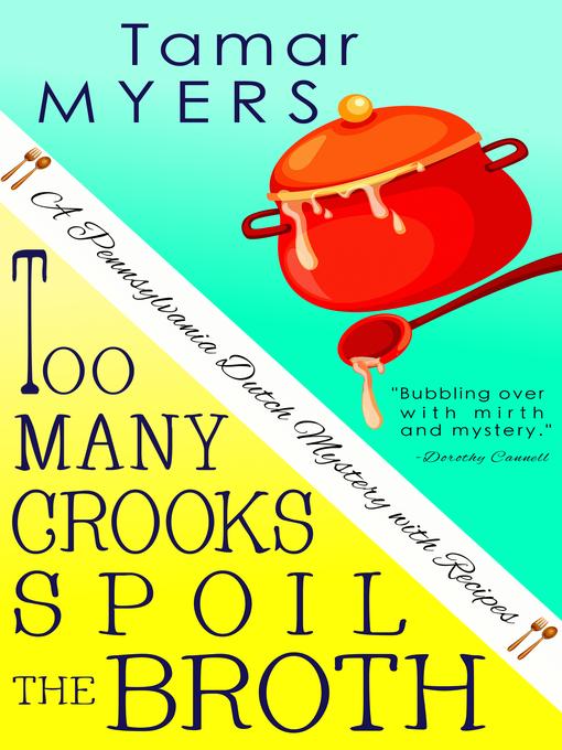 Too Many Crooks Spoil the Broth (Pennsylvania Dutch Mystery, #1) (ebook)