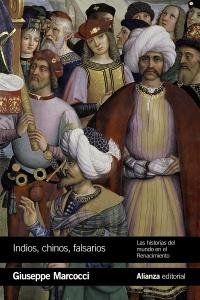 Indios, chinos, falsarios: Las historias del mundo en el Renacimiento
