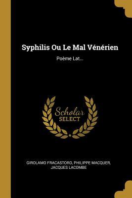 Syphilis Ou Le Mal V�n�rien: Po�me Lat...