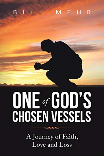 One of God's Chosen Vessels: A Journey of Faith, Love and Loss