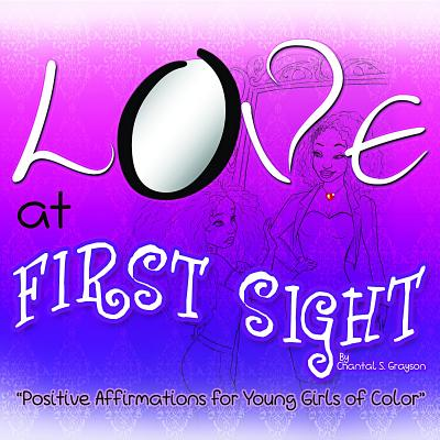 Love at First Sight: Positive Affirmations for Young Girls of Color