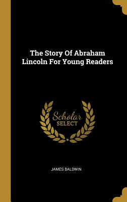 The Story of Abraham Lincoln for Young Readers
