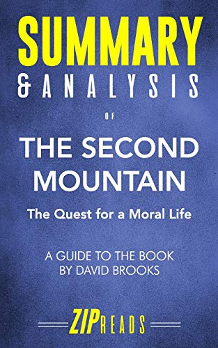 Summary & Analysis of The Second Mountain: The Quest for a Moral Life A Guide to the Book by David Brooks