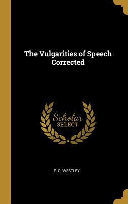 The Vulgarities of Speech Corrected