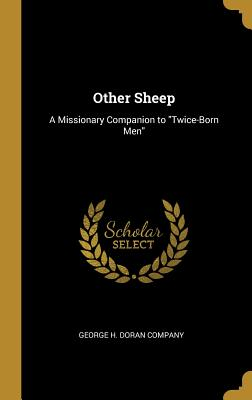 Other Sheep: A Missionary Companion to Twice-Born Men