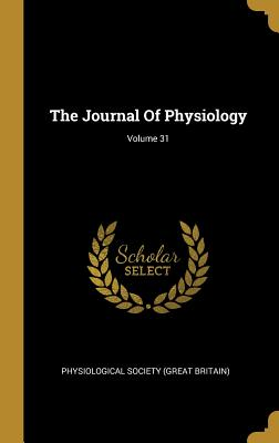 The Journal Of Physiology; Volume 31