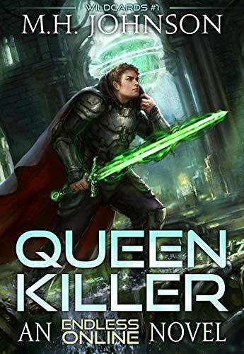 Endless Online Wildcards: Queen Killer: A LitRPG Adventure