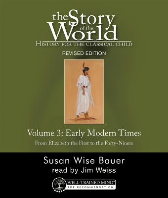 History for the Classical Child: Early Modern Times, Audiobook REVISED EDITION: Volume 3, Early Modern Times: Audiobook REVISED EDITION
