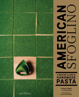 American Sfoglino: A Master Class in Handmade Pasta (Pasta Cookbook, Italian Cooking Books, Pasta and Noodle Cooking)