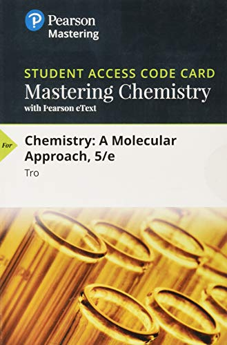 Mastering Chemistry with Pearson eText -- Standalone Access Card -- for Chemistry: A Molecular Approach (5th Edition)