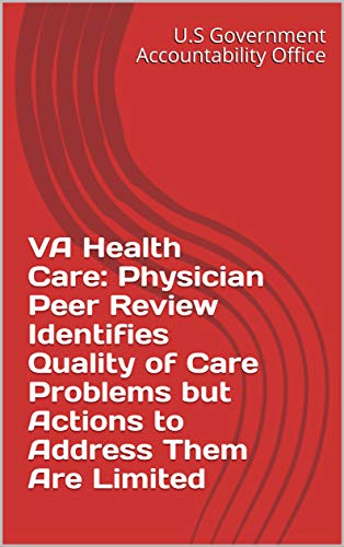 VA Health Care: Physician Peer Review Identifies Quality of Care Problems but Actions to Address Them Are Limited