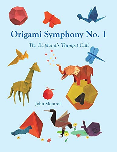 Origami Symphony No. 1: The Elephant's Trumpet Call