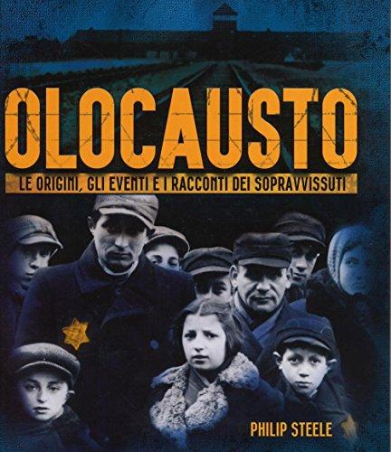 Olocausto. Le origini, gli eventi e i racconti dei sopravvissuti