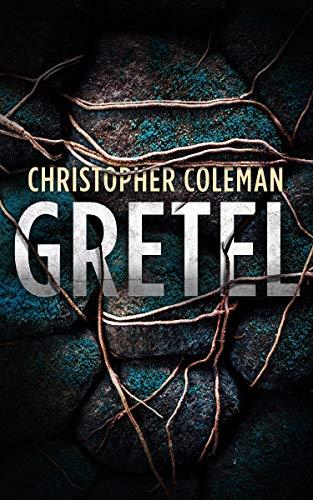 Gretel: A Horror Thriller (Gretel Book One)