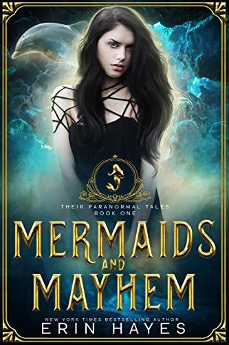Mermaids and Mayhem (Their Paranormal Tales, #1)