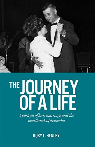 The Journey of a Life: A portrait of love, marriage and the heartbreak of dementia.