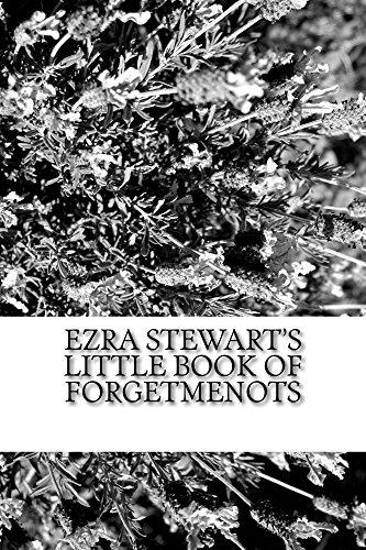 Ezra Stewart's Little Book of Forgetmenots