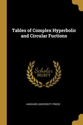 Tables of Complex Hyperbolic and Circular Fuctions