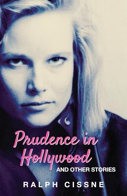 Prudence in Hollywood: And Other Stories