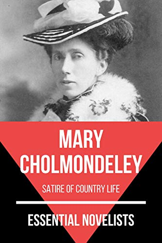 Essential Novelists - Mary Cholmondeley: satire of country life