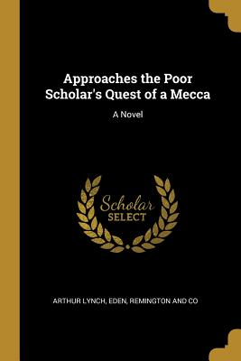 Approaches the Poor Scholar's Quest of a Mecca