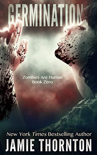 Germination: Zombies Are Human, Book Zero