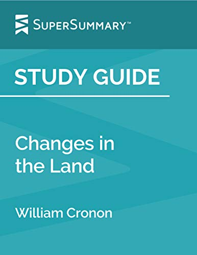 Study Guide: Changes in the Land by William Cronon
