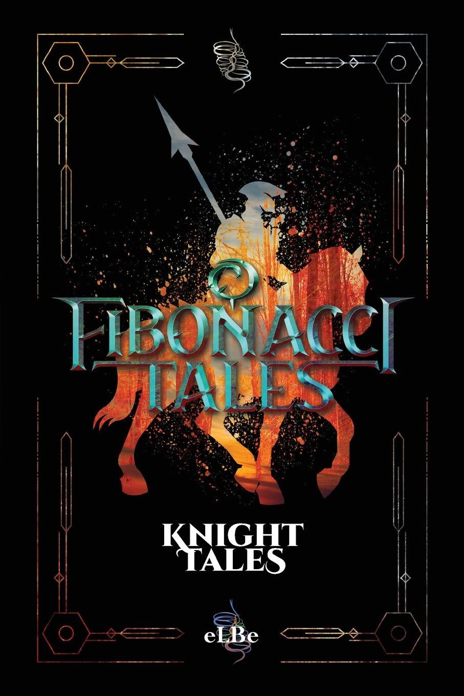 Fibonacci Tales: Knight Tales