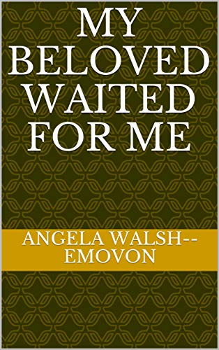 MY BELOVED WAITED FOR ME: While He was loving me, I was loving someone else (ISLAND TO HEAVEN Book 47)