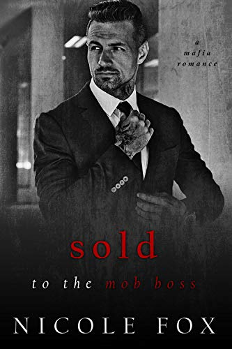 Sold to the Mob Boss (Russian Crime Brotherhood, #3)