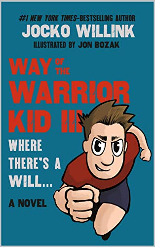 Way of the Warrior Kid 3: Where there's a Will... (A Novel)