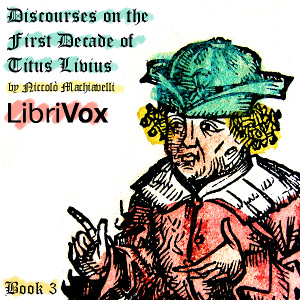 Discourses on the First Decade of Titus Livius, Book 3