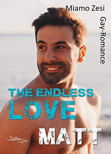 Matt: The endless love