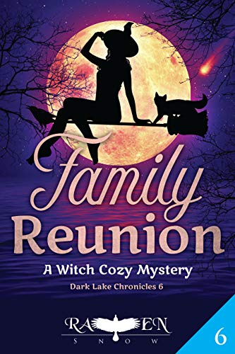 Family Reunion: A Witch Cozy Mystery (Dark Lake Chronicles Book 6)