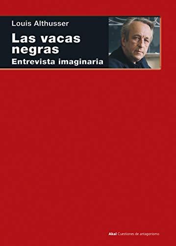 Las vacas negras: Entrevista imaginaria (Cuestiones de antagonismo nº 110)