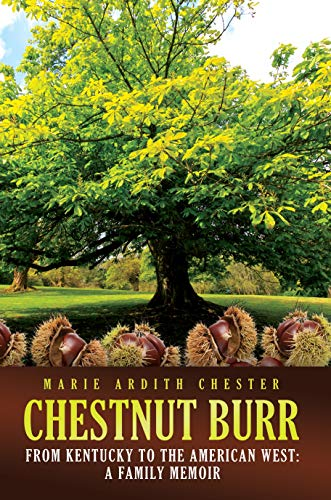Chestnut Burr: From Kentucky to the American West: A Family Memoir