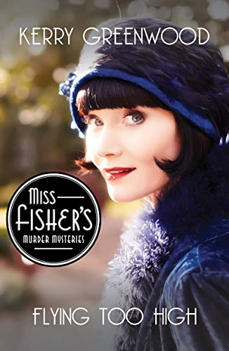 Flying Too High (Miss Fisher's Murder Mysteries #2)