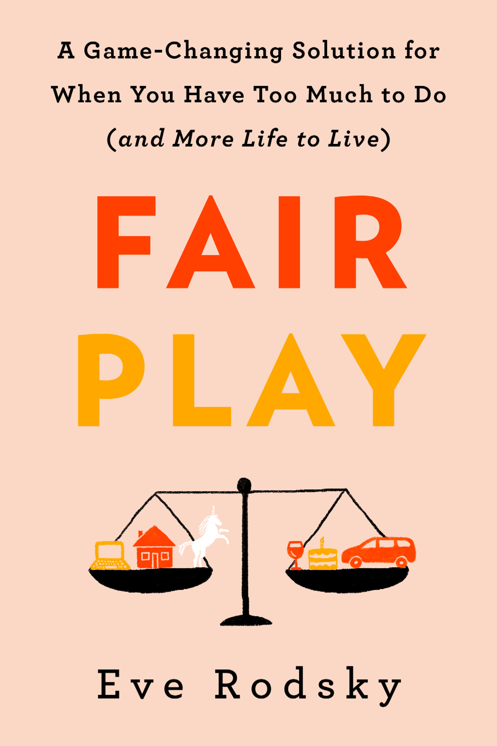Fair Play: A Game-Changing Solution for When You Have Too Much to Do