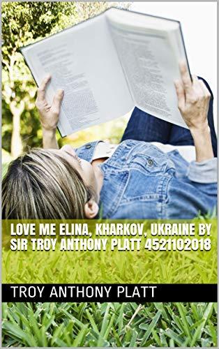 00:02:57 Love Me Elina, Kharkov, Ukraine by Sir Troy Anthony Platt 4521102018