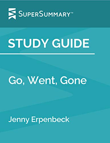 Study Guide: Go, Went, Gone by Jenny Erpenbeck