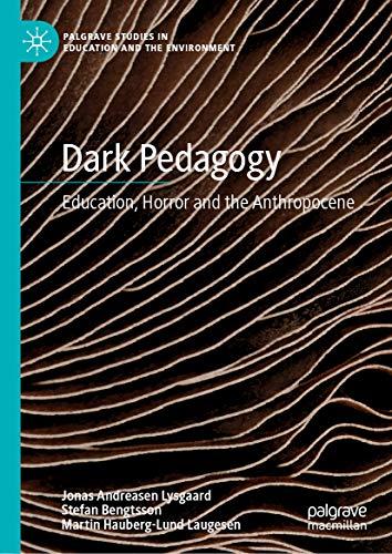 Dark Pedagogy: Education, Horror and the Anthropocene