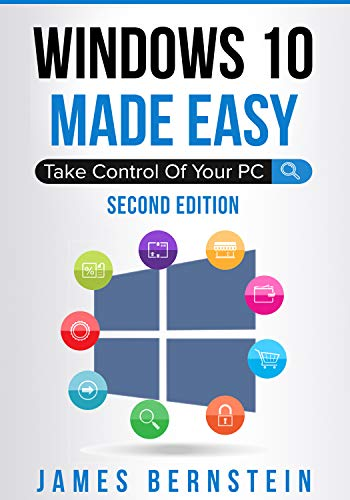 Windows 10 Made Easy: Take Control of Your PC (Computers Made Easy Book 2)
