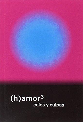 (h)amor 3: celos y culpas