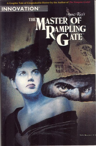 Anne Rice's The Master of Rampling Gate: A Graphic Tale of Unspeakable Horror by the Author of 'The Vampire Lestat'