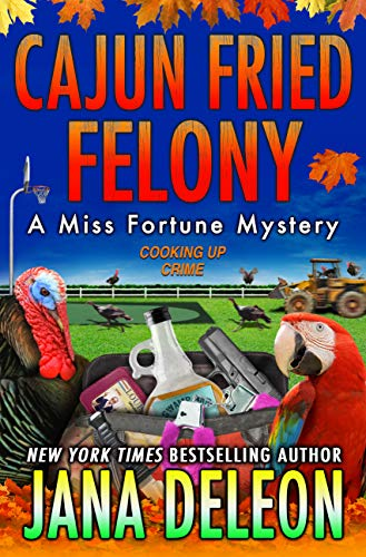 Cajun Fried Felony (Miss Fortune Mystery #15)