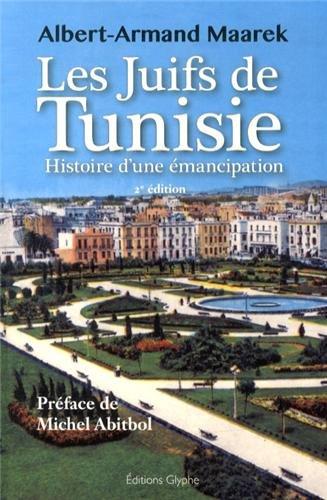 Les Juifs de Tunisie entre 1857 et 1958 : Histoire d'une émancipation