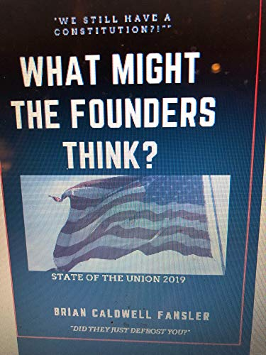 What Might The Founders Think?: State of the Union 2019