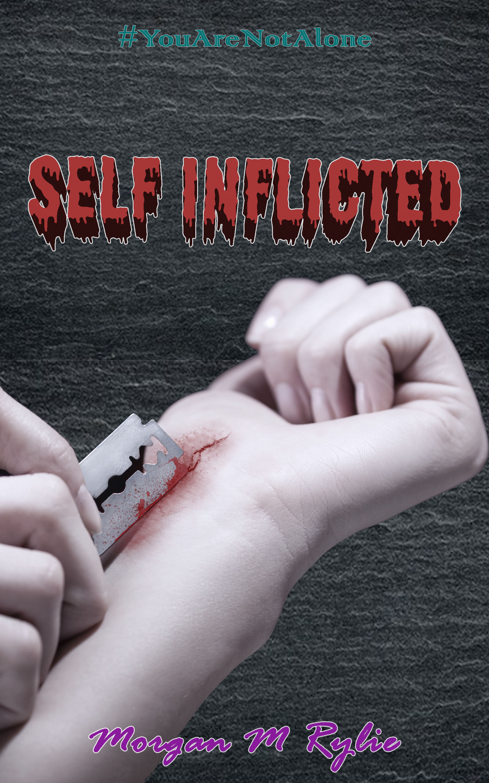 Self Inflicted (#YouAreNotAlone #2)