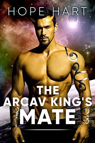 The Arcav King's Mate (Arcav Alien Invasion #1, part 1)