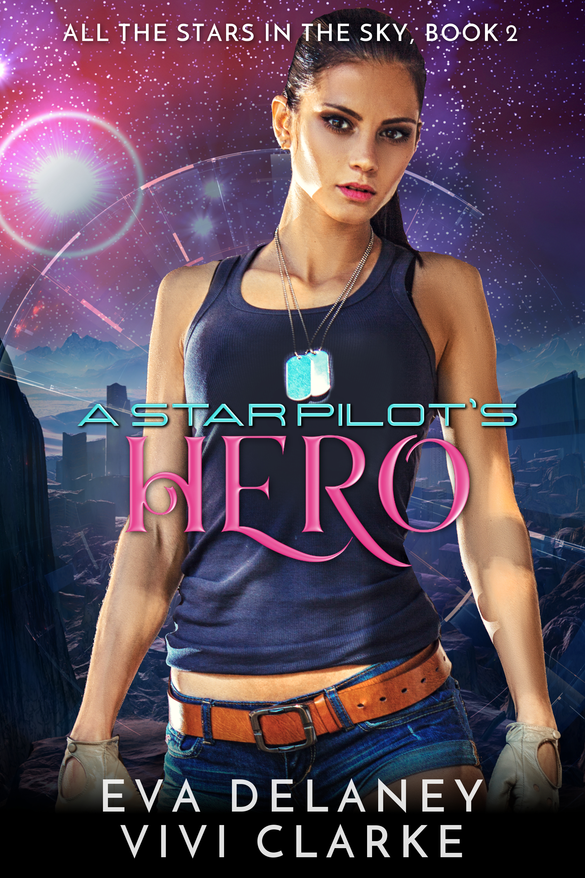 A Star Pilot's Hero (All the Stars in the Sky, #2)